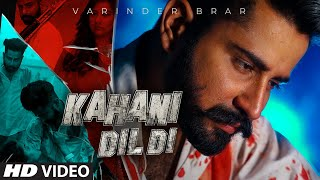 Download Video: Kahani Dil Di – Varinder Brar