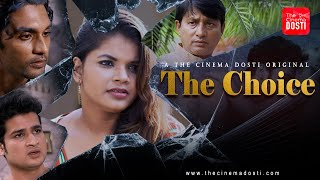 THE CHOICE 2020 The Cinema Dosti Web Series