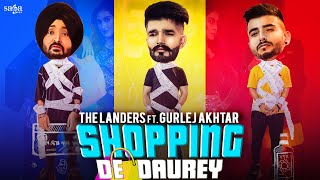 Latest Punjabi Video Shopping De Daurey - The Landers - Gurlez Akhtar Download