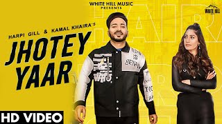 Latest Punjabi Video Jhotey Yaar - Harpi Gill - Kamal Khaira Download