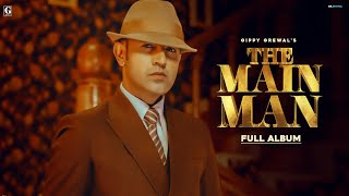 The Main Man (Full Album) – Gippy Grewal