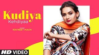 Latest Punjabi Video Kudiya Kehdiyaa - Navneet Mann Download