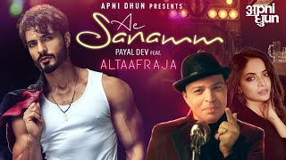 Ae Sanamm – Altaaf Raja Ft Payal Dev