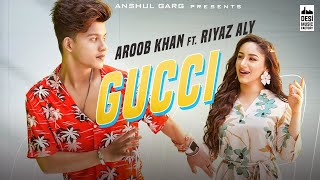 Gucci – Aroob Khan