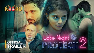 Download Video: Late Night Project Part 2 KOOKU App Web Series
