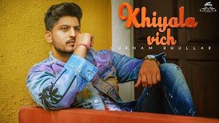 Khiyala Vich – Gurnam Bhullar