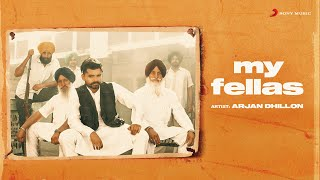 My Fellas – Arjan Dhillon