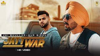 Jatt War - Jai Bhullar Ft Gur Sidhu