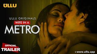 Download Video: Wife In A Metro 2020 ULLU Web Series