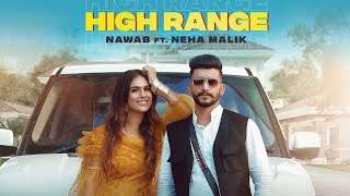 High Range – Nawab Ft Neha Malik