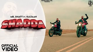 Shadda – Mr Dhatt Ft Sultaan