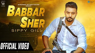 Latest Punjabi Video Babbar Sher - Sippy Gill Download