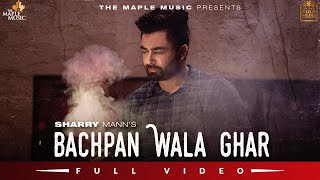 Latest Punjabi Video Bachpan Wala Ghar - Sharry Maan Download