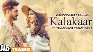 Latest Punjabi Video Kalakaar - Kulwinder Billa Ft Tejasswi Prakash Download