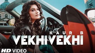 Latest Punjabi Video Vekhi Vekhi - Kaur B Download