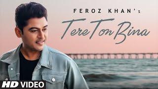 Tere Ton Bina – Feroz Khan