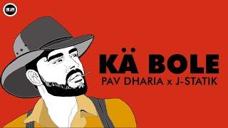 Latest Punjabi Video Ka Bole - Pav Dharia Ft J Statik Download