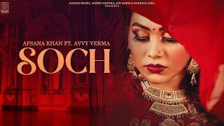 Soch – Afsana Khan – Avvy Verma