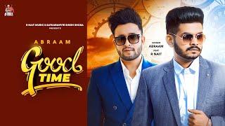 Latest Punjabi Video Good Time - Abraam Ft R Nait Download