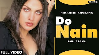 Latest Punjabi Video Do Nain - Ranjit Bawa Ft Himanshi Khurana Download