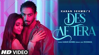 Latest Punjabi Video Des Ae Tera - Karan Sehmbi Download
