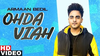 Latest Punjabi Video Ohda Viah - Armaan Bedil Download