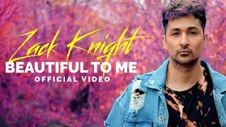 Beautiful To Me Zack Knight