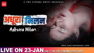 Download Video: ADHURA MILAN 2021 Cinema Dosti Web Series