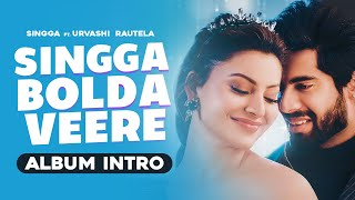 Latest Punjabi Video Singga Bolda Veere (Intro) - Singga Ft Urvashi Rautela Download