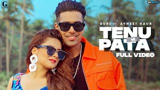 Download Video: Tenu Ni Pata – Guri Ft Avneet Kaur