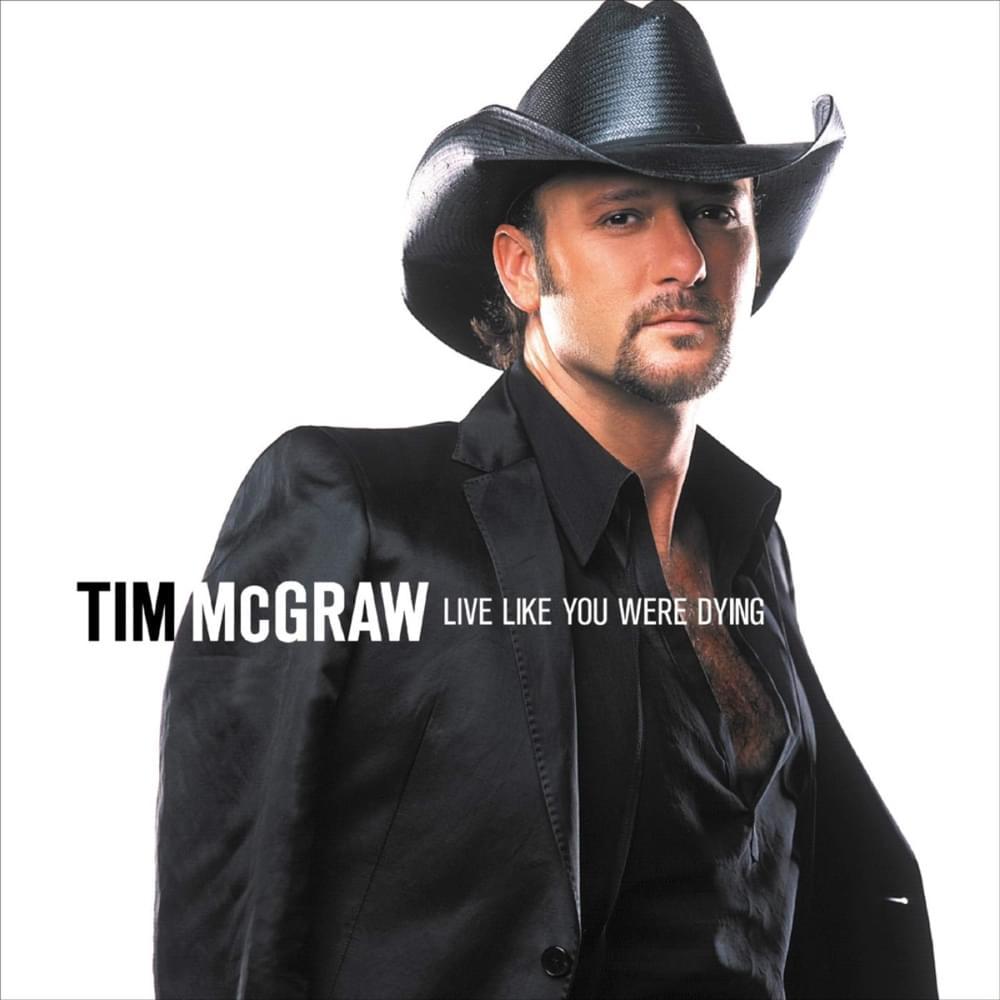 Tim mcgraw live like you were dying lyric