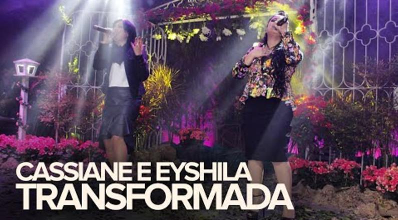 Cassiane e Eyshila - Transformada