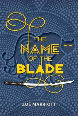 Book Review: The Name of the Blade by Zoe Marriott
