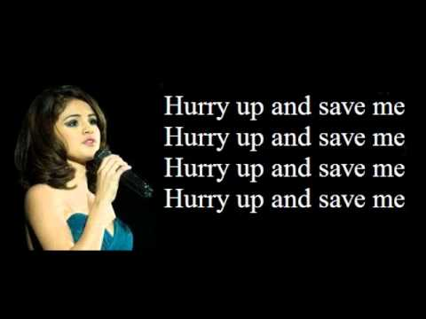 Selena gomez hurry up and save me