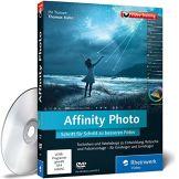 Affinity Photo - Schritt für Schritt zu besseren Fotos. Die Photoshop-Alternative in der Praxis erleben - 1