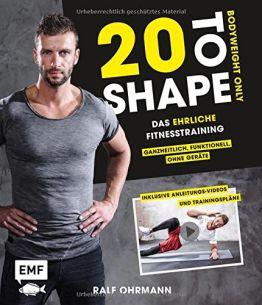 20 to Shape – Bodyweight only: Dein ehrliches Fitnesstraining – Ganzheitlich, funktionell, ohne Geräte - 1