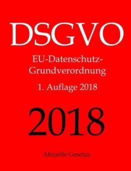 DSGVO, EU-Datenschutz-Grundverordnung, Aktuelle Gesetze - 1