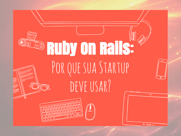 Ruby on Rails para Startup