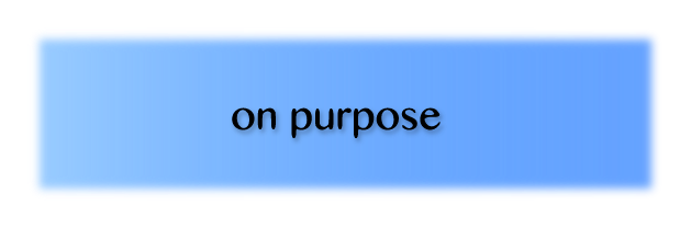 on-purpose