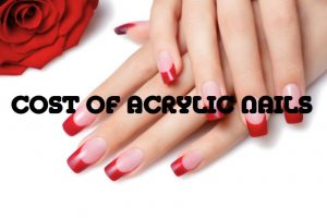 Cost of acrylic nails