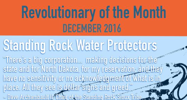 Revolutionary of the Month, Dec 2016 - Standing Rock Water Protectors