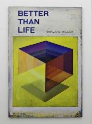 Harland Miller, Better Than Life