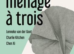 Ménage à Trois -Groningen -galerie with tsjalling:, Charlie Kitchen, Lenneke van der Goot, Chen Xi