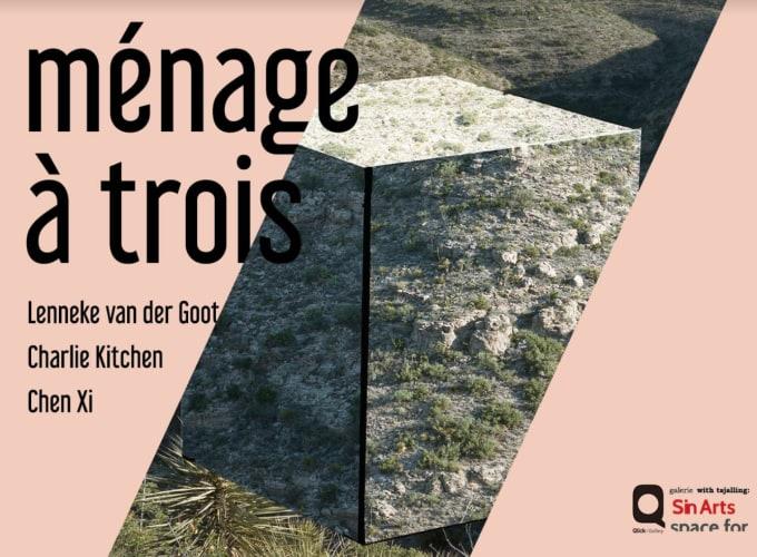 Ménage à Trois - The Hague - SinArts Gallery, Charlie Kitchen, Lenneke van der Goot, Chen Xi,