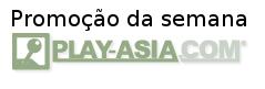 Promoção da semana Play-Asia - 07/05/2013
