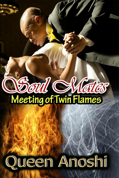 soul mates meeting of twin flames by queen anoshi