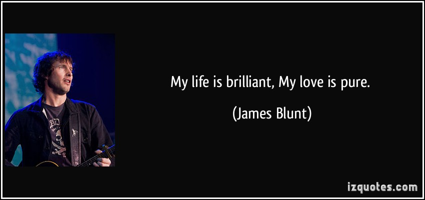 James blunt - my love is brilliant