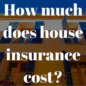 how much does house insurance cost?