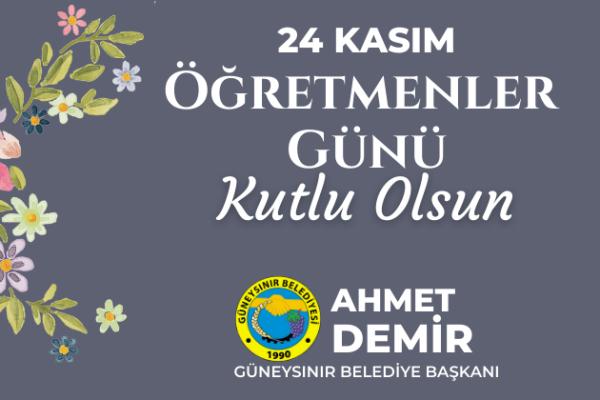 Başkan Ahmet Demir'in Öğretmenler Günü mesajı