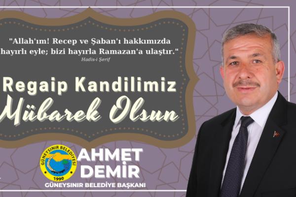 Başkan Ahmet Demir'in Regaip Kandili Mesajı